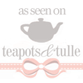 Teapots and Tulle